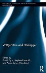 Wittgenstein and Heidegger : Pathways and Provocations