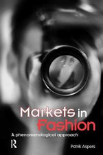 Markets in Fashion : A Phenomenological Approach - Patrik Aspers