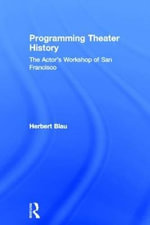 Programming Theatre History : The Actor's Workshop of San Francisco - Herbert Blau