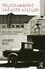 Programming Theater History : The Actor's Workshop of San Francisco - Herbert Blau