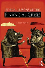 Ethical Lessons of the Financial Crisis - Eileen P. Flynn