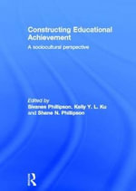 Constructing Educational Achievement : A Sociocultural Perspective