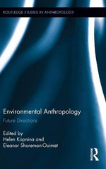 Environmental Anthropology : Future Directions