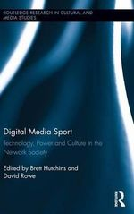 Digital Media Sport : Technology, Power and Culture in the Network Society