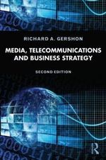 Media, Telecommunications and Business Strategy - Richard A. Gershon