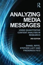 Analyzing Media Messages : Using Quantitative Content Analysis in Research - Daniel Riffe