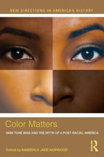 Color Matters : Skin Tone Bias and the Myth of a Postracial America
