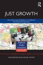 Just Growth : Inclusion and Prosperity in America's Metropolitan Regions - Chris Benner