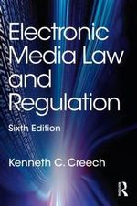 Electronic Media Law and Regulation - Kenneth C. Creech