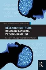Research Methods in Second Language Psycholinguistics : Methods for Students and Researchers - Bill VanPatten
