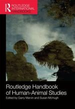 Routledge Handbook of Human-Animal Studies