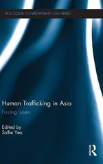 Human Trafficking in Asia : Forcing Issues