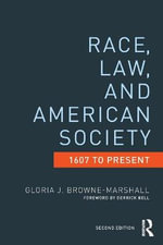 Race, Law, and American Society : 1607-Present - Gloria J. Browne-Marshall
