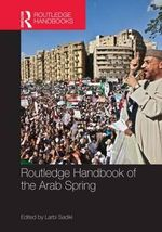 Routledge Handbook of the Arab Spring : Rethinking Democratization