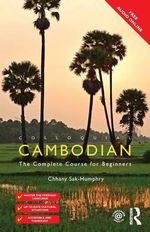 Colloquial Cambodian : The Complete Course for Beginners - Chhany Sak-Humphry