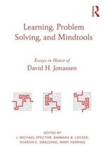 Learning, Problem Solving, and Mind Tools : Essays in Honor of David H. Jonassen