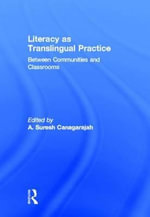 Literacy as Translingual Practice : Between Communities and Classrooms