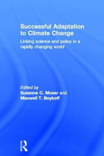 Successful Adaptation to Climate Change : Linking Science and Policy in a Rapidly Changing World
