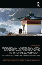 Multinational Integration, Cultural Identity and Regional Self-Government : Comparative Experiences for Tibet