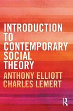 Introduction to Contemporary Social Theory - Anthony Elliott