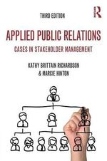 Applied Public Relations : Cases in Stakeholder Management - Kathy Richardson