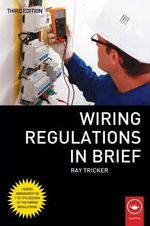 Wiring Regulations in Brief - Ray Tricker