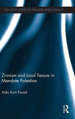 Zionism and Land Tenure in Mandate Palestine - Aida Essaid