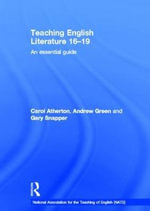 Teaching English Literature 16-19 : An Essential Guide - Andrew Green