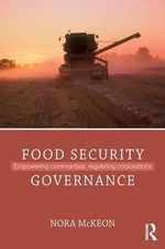 Food Security : From Crisis to Global Governance - Nora McKeon
