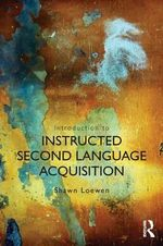 Introduction to Instructed Second Language Acquisition - Shawn Loewen