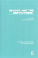 Gender and the Environment : Critical Concepts in the Environment