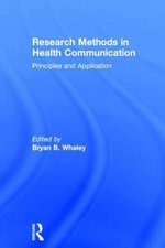 Research Methods in Health Communication : Principles and Application