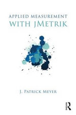 Applied Measurement with jMetrik - J. Patrick Meyer
