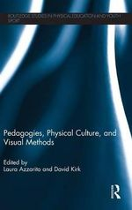 Pedagogies, Physical Culture and Visual Methods