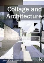 Collage and Architecture - Jennifer A. E. Shields