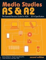 AS & A2 Media Studies : the Essential Revision Guide for AQA - Antony Bateman