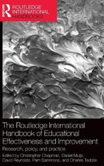 The Routledge International Handbook of Educational Effectiveness and Improvement : Routledge International Handbooks of Education