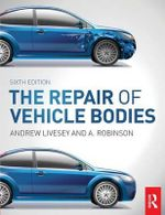 The Repair of Vehicle Bodies : From the Radical Right to Globalization : The Sele... - Andrew Livesey