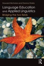 Language Education and Applied Linguistics : Bridging the two fields - Howard Nicholas