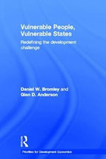 Vulnerable People, Vulnerable States : Redefining the Development Challenge - Daniel W. Bromley