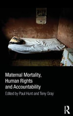 Maternal Mortality, Human Rights and Accountability : Balancing Protection and Exclusion