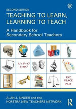Teaching to Learn, Learning to Teach : A Handbook for Secondary School Teachers - Alan J. Singer