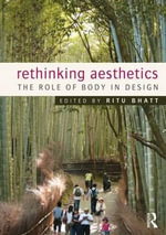 Rethinking Aesthetics : The Role of Body in Design