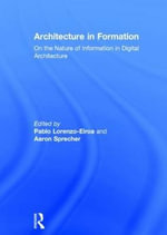Architecture in Formation : On the Nature of Information in Digital Architecture