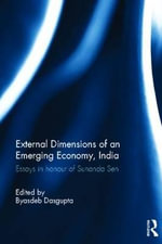 External Dimension of an Emerging Economy, India : Essays in Honour of Sunanda Sen