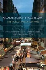 Globalization from Below : The World's Other Economy