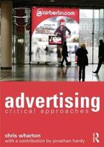 Advertising : Critical Approaches - Chris Wharton
