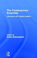 The Contemporary Ensemble : Interviews with Theatre-Makers