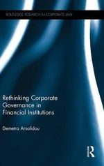 Rethinking Corporate Governance in Financial Institutions : Routledge Research in Corporate Law - Demetra Arsalidou