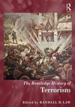 The Routledge History of Terrorism : Routledge Histories